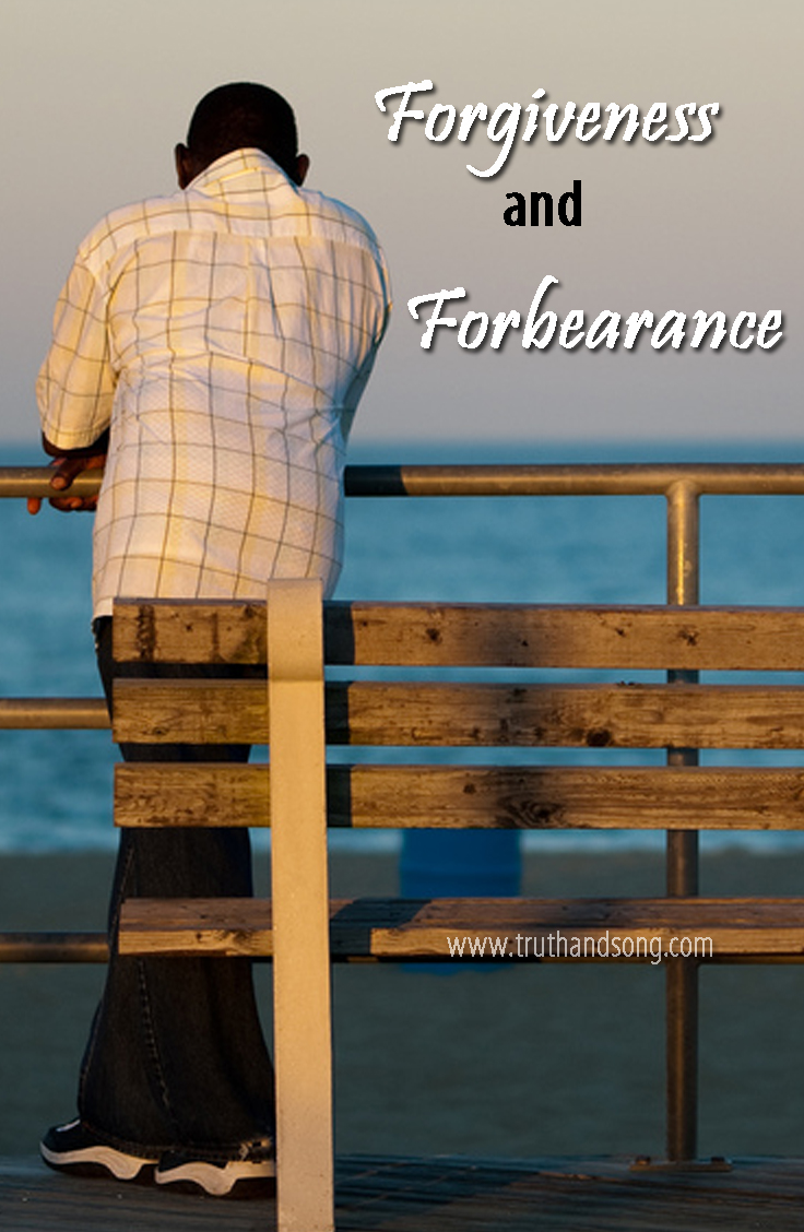 Forgiveness and Forbearance - Truth and Song
